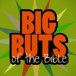 Big Buts Of the Bible