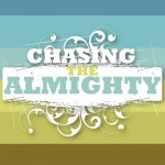 Chasing The Almighty