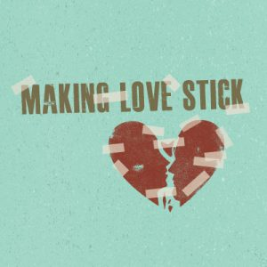 Making Love Stick