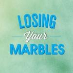 LosingYourMarbles