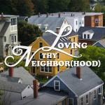 LovingThyNeighborhood