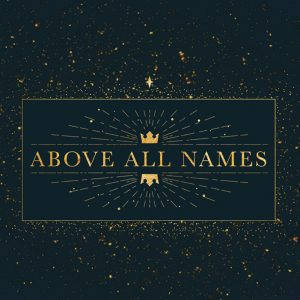 AboveAllNames_1700x700